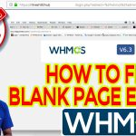 HOW TO FIX WHMCS Blank Page error