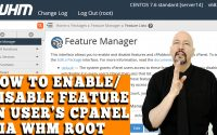 HOW TO ENABLE/DISABLE FEATURE IN USER'S CPANEL VIA WHM ROOT
