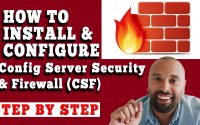 HOW TO INSTALL AND CONFIGURE CONFIG SERVER SECURITY & FIREWALL (CSF)