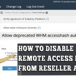 HOW TO DISABLE REMOTE ACCESS KEY FROM RESELLER'S ACCOUNT IN WHM