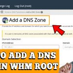HOW TO ADD A DNS ZONE IN WHM ROOT