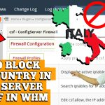 HOW TO BLOCK TRAFFIC BY COUNTRY IN WHOLE SERVER VIA WHM ROOT
