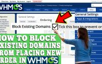HOW TO BLOCK EXISTING DOMAIN FROM PLACING NEW ORDER IN WHMCS