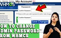 HOW TO CHANGE YOUR WHMCS ADMIN PASSWORD WITHIN WHMCS