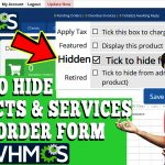 HOW TO HIDE PRODUCTS & SERVICES FROM ORDER FORM IN WHMCS