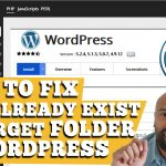 "How to fix the ""File already exists in target folder"" error in WordPress"