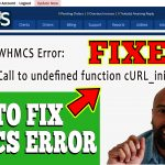 HOW TO FIX WHMCS Error: Call to undefined function cURL_init()