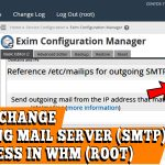 HOW TO CHANGE OUTGOING MAIL SERVER(SMTP) IP ADDRESS IN WHM