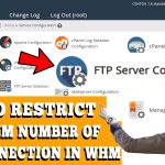 HOW TO RESTRICT MAXIMUM NUMBER OF FTP CONNECTIONS IN WHM,restrict maximum number of FTP connection to be accepted,maximum number of FTP connections in WHM,how to limit maximum number of ftp connection in WHM,HOW TO CONFIGURE MAXIMUM FTP CONNECTION IN WHM