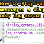How to Stop warning messages and display only log_errors in PHP