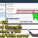 How to Fix password strength always show 1/100 on cPanel/WHM server