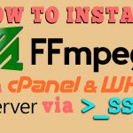 install FFmpeg on your VPS/Dedicated server via SSH