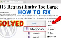 How To Fix '413 Request Entity Too Large' WordPress Error using .htaccess