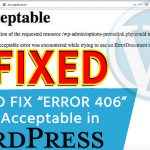 How to Fix 406 or Not Acceptable Error Using .htaccess from cPanel
