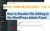 How to Disable File Editing in the WordPress Admin Panel