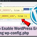Steps to enable WordPress error logs using wp-config