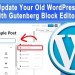 How to Convert WordPress Classic Posts into Gutenberg Block Editor