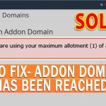 How to Solve-Addon domain limit has been reached issue