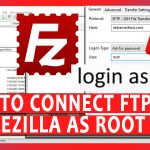 How to Connect FTP/SFTP in FileZilla as Root