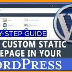 How to setup custom static homepage in WordPress site