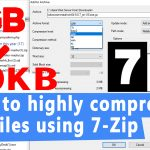 How to highly compress a file using 7-Zip