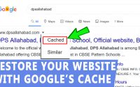 how to restore your website with Google's cache