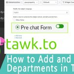 How to Setup and Add Departments in tawk to