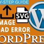 How to Fix the HTTP Image Upload Error While uploading SVG images In Wordpress