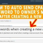 How to Auto send cPanel password to the owner's mail id right after creation