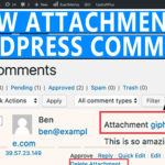 How to allow users to add attachments in WordPress comments