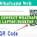 How to connect your Laptop/Desktop to Whatsapp via Whatsapp web