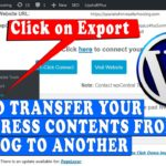 How to transfer your WordPress content from one blog to another